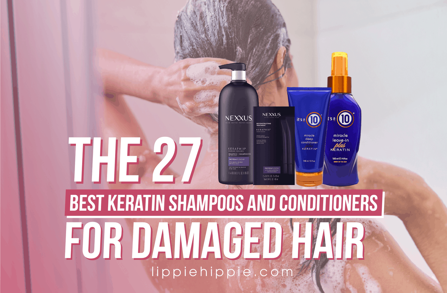 Best Keratin Shampoos and Conditioners for Damaged Hair