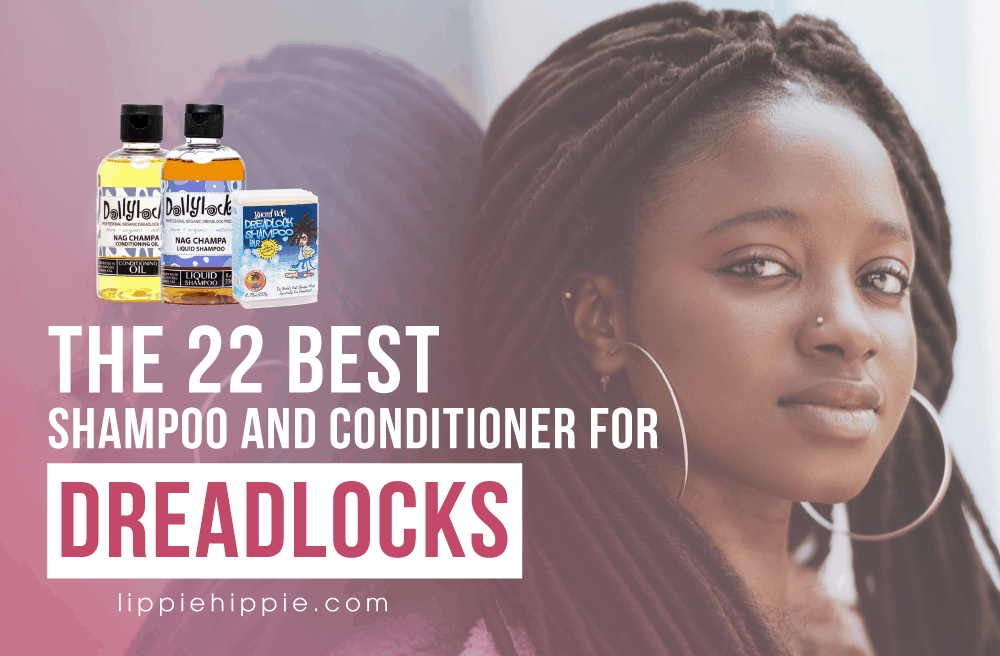 Best Shampoos and Conditioners for Dreadlocks